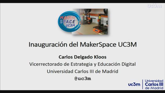 Acto de inauguración MakerSpace UC3M